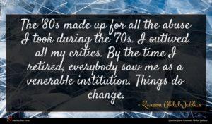 Kareem Abdul-Jabbar quote : The ' s made ...