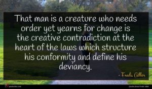 Freda Adler quote : That man is a ...