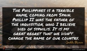 Imelda Marcos quote : The Philippines is a ...