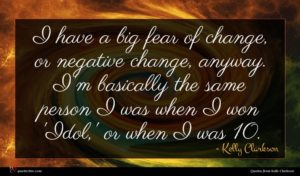 Kelly Clarkson quote : I have a big ...