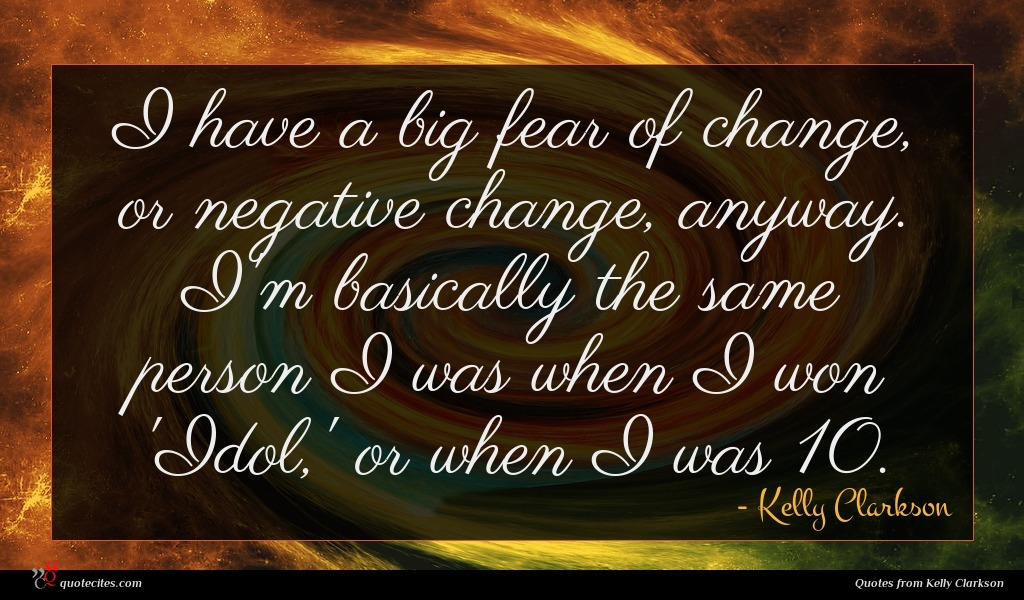 Photo of Kelly Clarkson quote : I have a big …