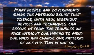 Henry Way Kendall quote : Many people and governments ...