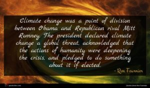 Ron Fournier quote : Climate change was a ...