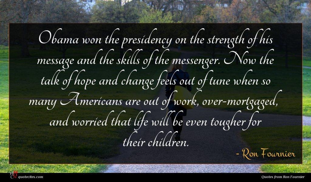 Photo of Ron Fournier quote : Obama won the presidency …