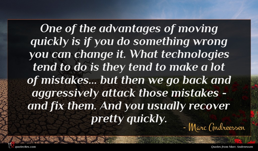 Photo of Marc Andreessen quote : One of the advantages …