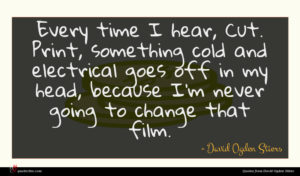David Ogden Stiers quote : Every time I hear ...