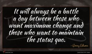 Gerry Adams quote : It will always be ...
