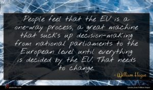 William Hague quote : People feel that the ...