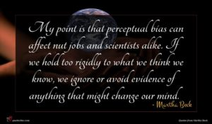 Martha Beck quote : My point is that ...