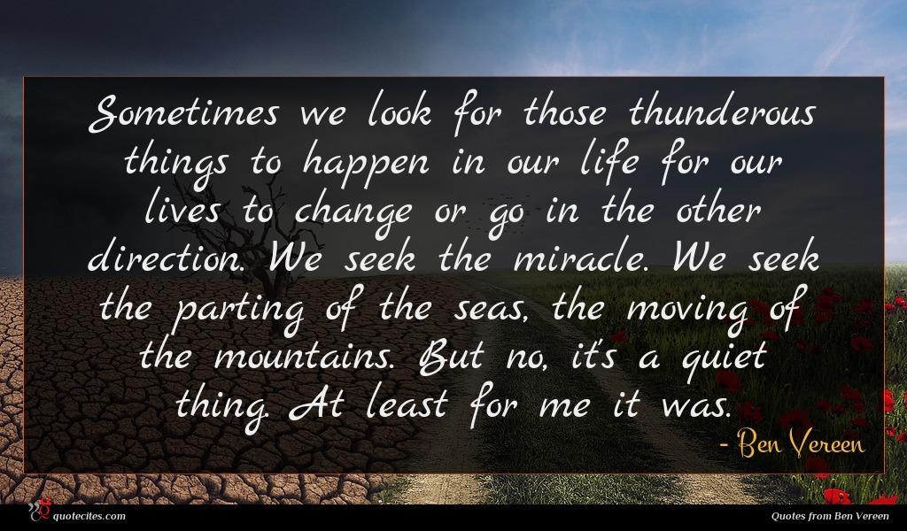 Photo of Ben Vereen quote : Sometimes we look for …