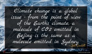 Jeff Goodell quote : Climate change is a ...