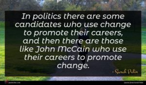 Sarah Palin quote : In politics there are ...