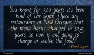 Emeril Lagasse quote : You know for years ...