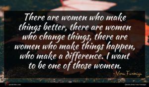 Vera Farmiga quote : There are women who ...