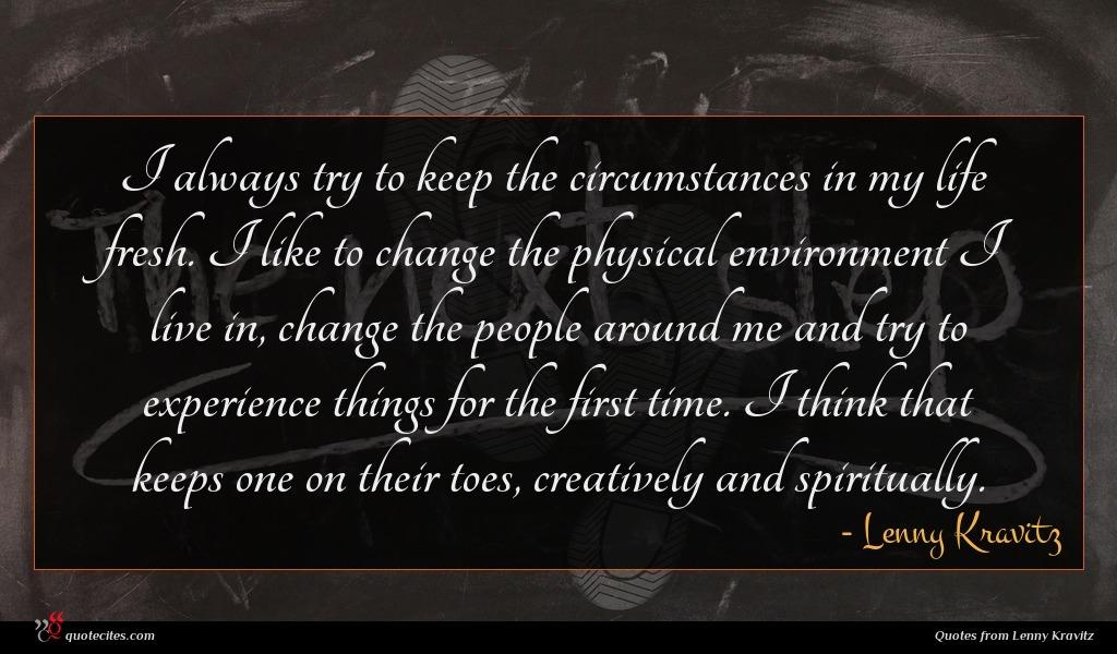 Photo of Lenny Kravitz quote : I always try to …