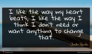 Jordin Sparks quote : I like the way ...