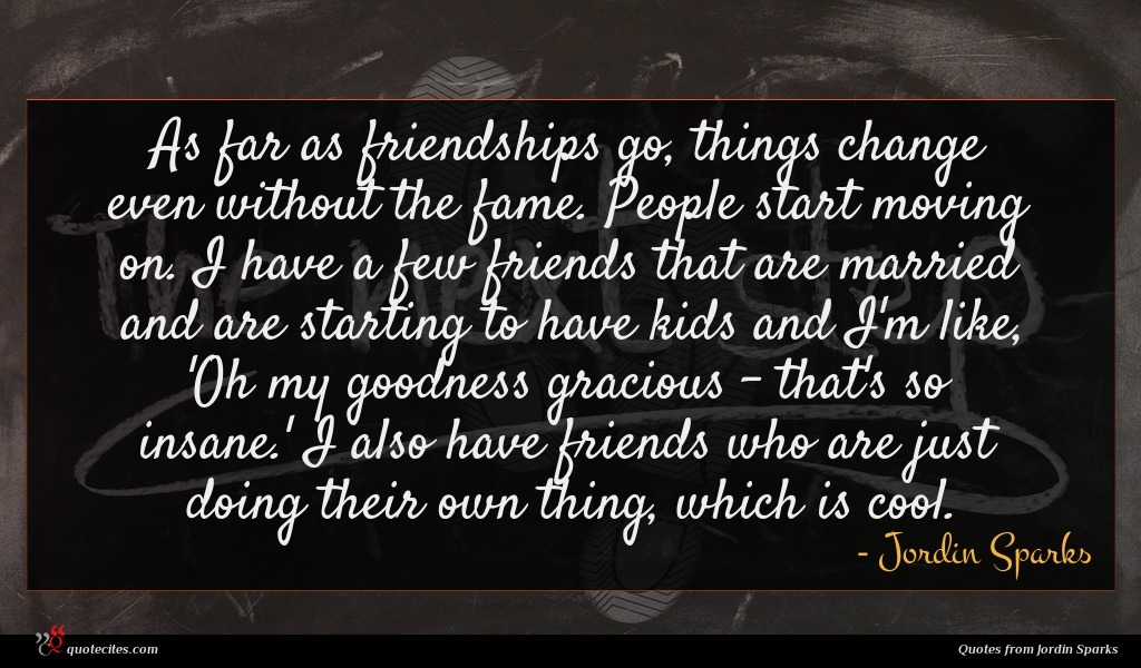 Photo of Jordin Sparks quote : As far as friendships …