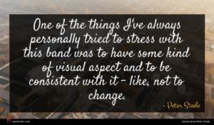 Peter Steele quote : One of the things ...