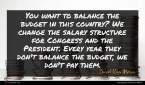 Daniel Keys Moran quote : You want to balance ...