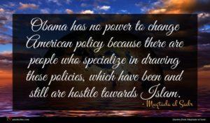 Muqtada al Sadr quote : Obama has no power ...