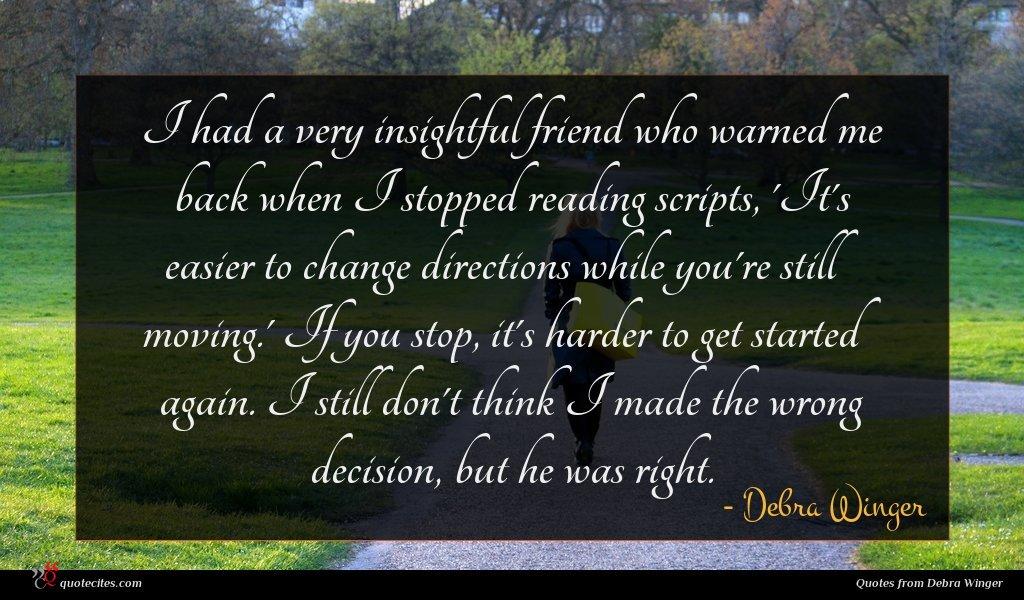 Photo of Debra Winger quote : I had a very …