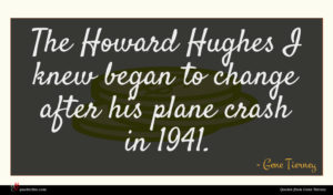 Gene Tierney quote : The Howard Hughes I ...