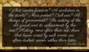 Jonathan Sacks quote : What creates freedom A ...
