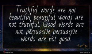 Lao Tzu quote : Truthful words are not ...