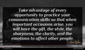 Jim Rohn quote : Take advantage of every ...