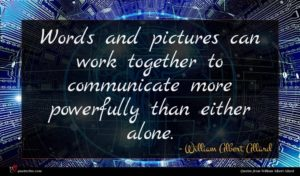 William Albert Allard quote : Words and pictures can ...