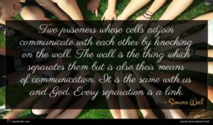 Simone Weil quote : Two prisoners whose cells ...