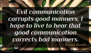 Benjamin Banneker quote : Evil communication corrupts good ...