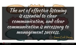 James Cash Penney quote : The art of effective ...