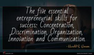 Harold S. Geneen quote : The five essential entrepreneurial ...