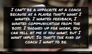 Adam Oates quote : I can't be a ...
