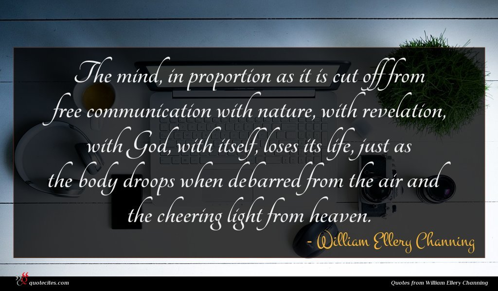 Photo of William Ellery Channing quote : The mind in proportion …