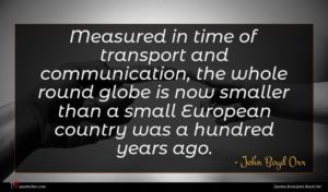 John Boyd Orr quote : Measured in time of ...