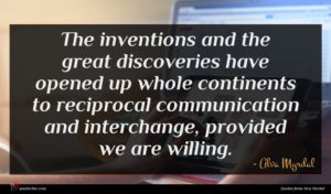 Alva Myrdal quote : The inventions and the ...