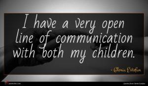 Gloria Estefan quote : I have a very ...
