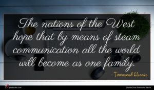 Townsend Harris quote : The nations of the ...