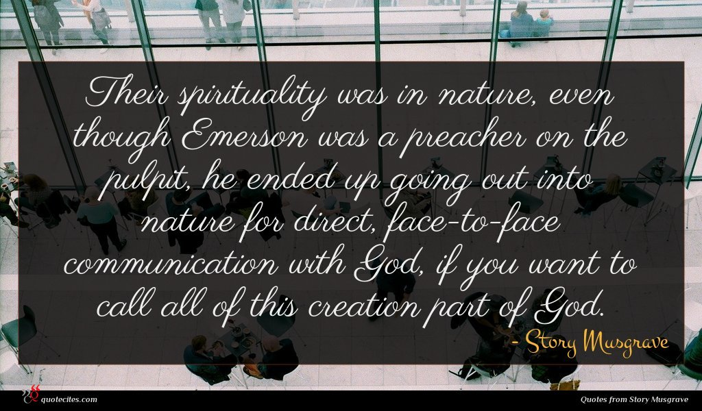 Photo of Story Musgrave quote : Their spirituality was in …