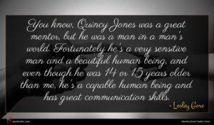 Lesley Gore quote : You know Quincy Jones ...