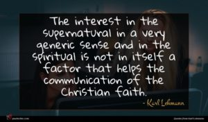 Karl Lehmann quote : The interest in the ...