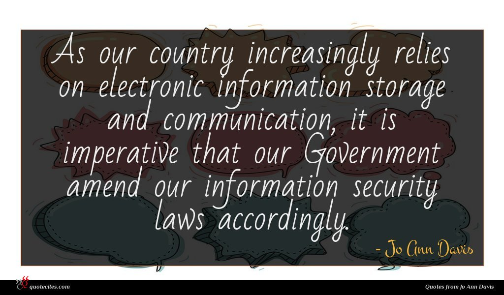 As our country increasingly relies on electronic information storage and communication, it is imperative that our Government amend our information security laws accordingly.