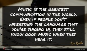 Lou Rawls quote : Music is the greatest ...