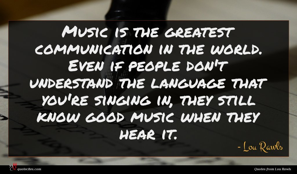Photo of Lou Rawls quote : Music is the greatest …