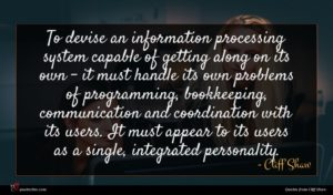 Cliff Shaw quote : To devise an information ...