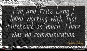 Sylvia Sidney quote : Tim and Fritz Lang ...