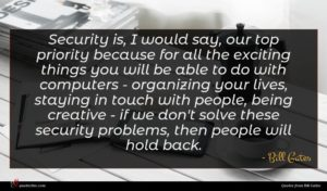 Bill Gates quote : Security is I would ...