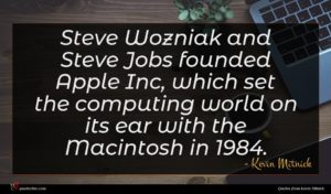 Kevin Mitnick quote : Steve Wozniak and Steve ...